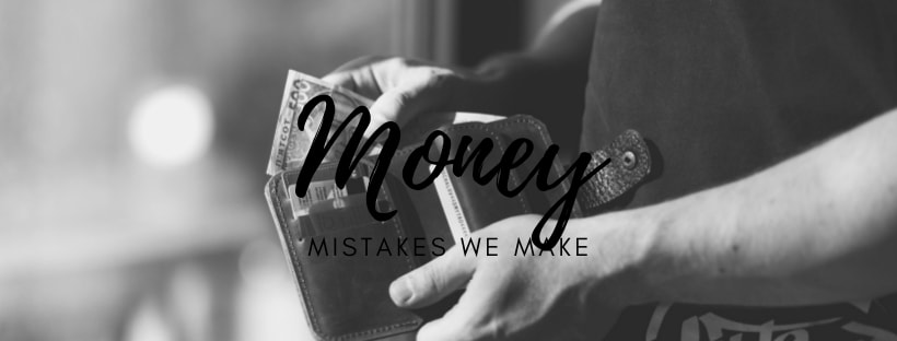 7 Money Mistakes We Always Make and Need toAvoid.